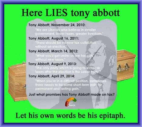 Image courtesy of http://archiearchive.wordpress.com/2014/05/04/here-lies-tony-abbott/.  No copyright infringement intended.